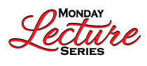 Monday Lecture Series